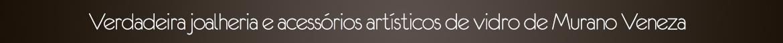 Jóias de vidro Murano e acessórios loja online Murano brincos de vidro de Venezia Itália, colares de vidro de murano, pulseiras de vidro murano