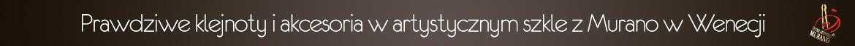 Sklep z biżuterią Murano Wenecja Włochy. Odkryj weneckie szkło artystyczne. Naszyjnik Murano, bransoletka Murano, kolczyki Murano, zawieszka Murano